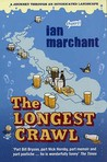 The Longest Crawl: Being an Account of a Journey Through an Intoxicated Landscape or a Child's Treasury of Booze