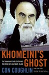Khomeini's Ghost: The Iranian Revolution and the Rise of Militant Islam