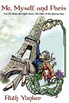 Me, Myself and Paris by Ruth Yunker