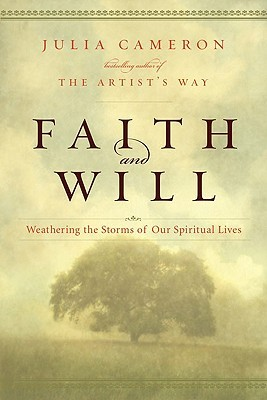 Faith and Will by Julia Cameron