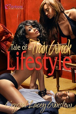 Tale of a Train Wreck Lifestyle by Crystal Lacey Winslow