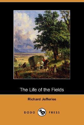 The Life of the Fields by Richard Jefferies