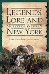 Legends, Lore and Secrets of Western New York