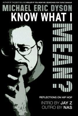 Know What I Mean? Reflections On Hip Hop by Michael Eric Dyson