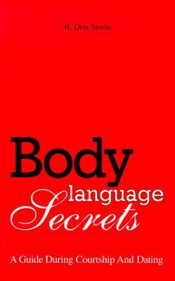 Body Language Secrets: A Guide During Courtship and Dating