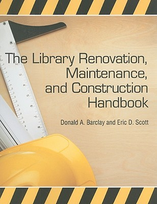 The Library Renovation, Maintenance, and Construction Handbook [With CDROM]
