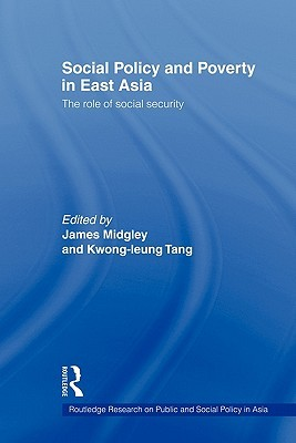 Social Policy and Poverty in East Asia: The Role of Social Security