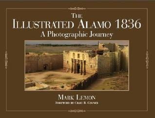The Illustrated Alamo 1836: A Photographic Journey