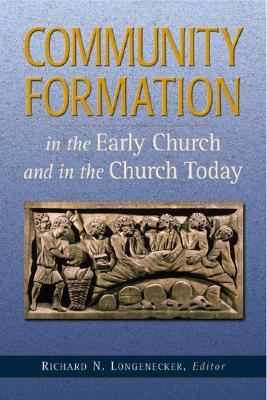 Community Formation: In the Early Church and in the Church Today