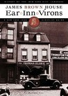 Ear Inn Virons: History of The New York City Landmark- James Brown House and West Soho Neighborhood