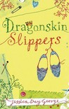 Dragonskin Slippers by Jessica Day George