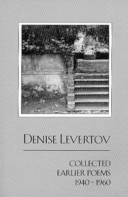 Collected Earlier Poems, 1940-1960 by Denise Levertov