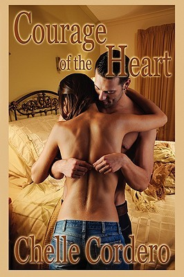 Courage of the Heart by Chelle Cordero
