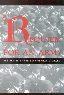 Requiem for an Army by Dale R. Herspring