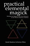 Practical Elemental Magick: Working the Magick of Air Fire Water & Earth in the Western Esoteric Tradition