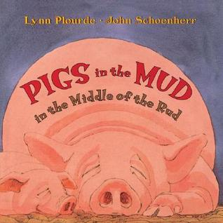 Pigs in the Mud in the Middle of the Rud by Lynn Plourde