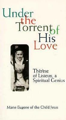 Under the Torrent of His Love by Marie-Eugene L. Jesus