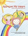 Nurture My Heart: Igniting the Greatness of Every Child
