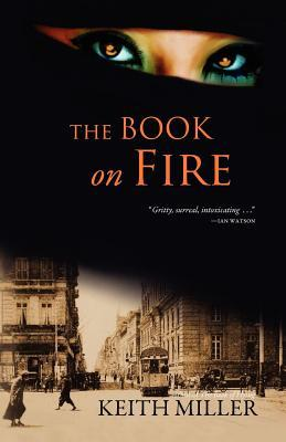 The Book on Fire by Keith  Miller