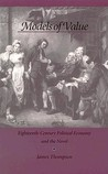 Models of Value: Eighteenth-Century Political Economy and the Novel