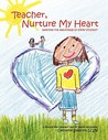 Teacher, Nurture My Heart: Igniting the Greatness of Every Student