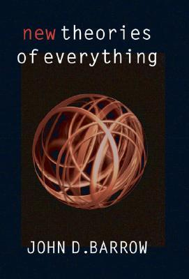 New Theories of Everything by John D. Barrow