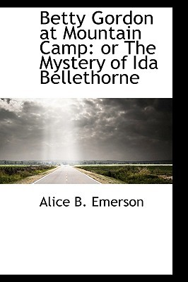 Betty Gordon at Mountain Camp: Or the Mystery of Ida Bellethorne