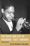 """The Music and Life of Theodore """"Fats"""" Navarro: Infatuation"""