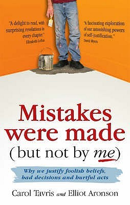 Mistakes Were Made (But Not By Me) by Carol Tavris