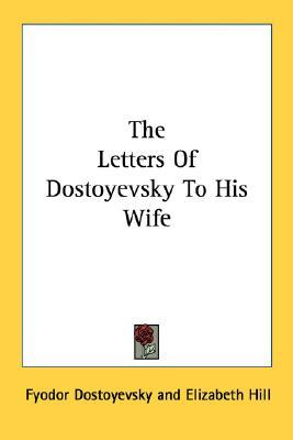 The Letters of Dostoyevsky to His Wife