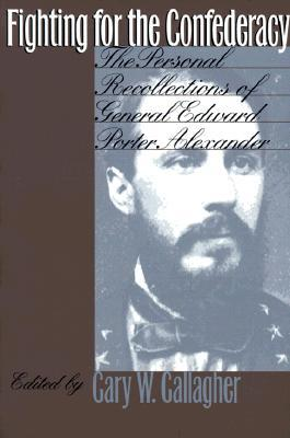 Fighting for the Confederacy by Gary W. Gallagher