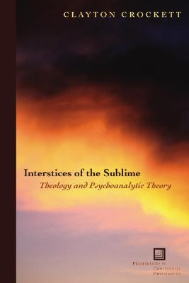 Interstices of the Sublime: Theology and Psychoanalytic Theory
