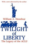 Twilight of Liberty: The Legacy of the ACLU
