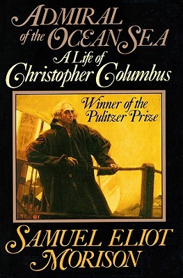 Admiral of the Ocean Sea: A Life of Christopher Columbus 1