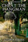 Cheat the Hangman by Gloria Ferris