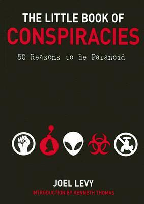 The Little Book of Conspiracies: A Paranoiac's Pocket Guide