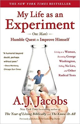 My Life as an Experiment by A.J. Jacobs