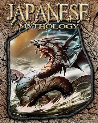 Japanese Mythology (World of Mythology)