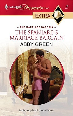 The Spaniard's Marriage Bargain by Abby Green