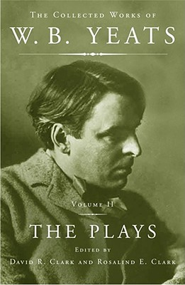 The Collected Works, Vol. 2: The Plays