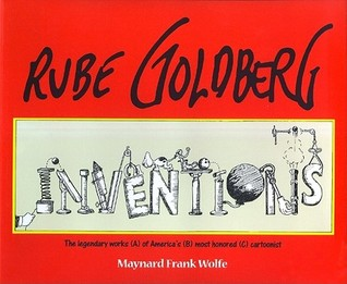Inventions: The Legendary Works (A) of America's (B) Most Honored (C) Cartoonist