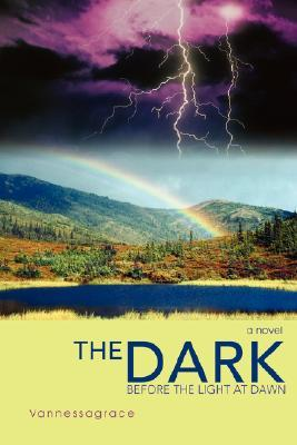 The Dark Before the Light at Dawn by Vannessa Anderson