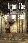 From the Shadows of My Soul