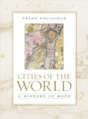 Cities of the World: A History in Maps
