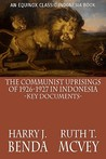 The Communist Uprisings of 1926-1927 in Indonesia: Key Documents