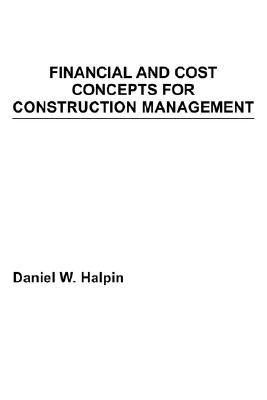 Financial and Cost Concepts for Construction Management