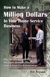 How to Make a Million Dollars in Your Home Service Business