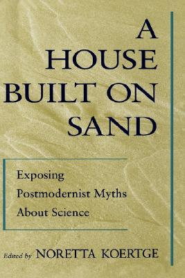 A House Built on Sand by Noretta Koertge