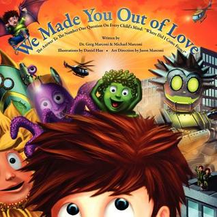 We Made You Out of Love (a Children's Picture Book)