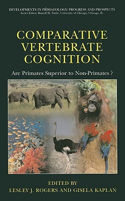 Comparative Vertebrate Cognition by Lesley J. Rogers